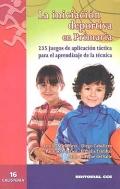 La iniciaci�n deportiva en primaria. 235 juegos de aplicaci�n t�ctica para el aprendizaje de la t�cnica.