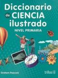 Diccionario de ciencia ilustrado. Nivel primaria