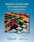 Respuestas a la diversidad en la escuela inclusiva. De la teoría a la práctica