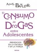 El consumo de drogas entre adolescentes. Prevención en la escuela y en la familia