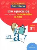 120 ejercicios para mejorar la comprensión lectora. Lectura 3º Primaria. Vacaciones Santillana.