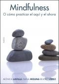 Mindfulness. O cómo practicar el aquí y el ahora.