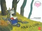 Lola la Loba. Cuentos para sentir. Un cuento sobre la discapacidad física.