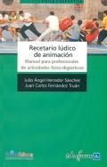 Recetario lúdico de animación. Manual para profesionales de actividades físico-deportivas