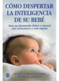 Como despertar inteligencia de su bebe. Para un desarrollo físico y mental más armonioso y más rápido