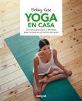 Yoga en casa. La nueva guía visual y dinámica para iniciarse en el camino del yoga