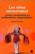 Los niños consumistas. ¿como convertirlos en compradores responsables?