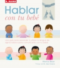 Hablar con tu bebé. Una guía para aprender a utilizar la lengua de signos básica para comunicarte con tu bebé.