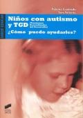 Niños con autismo y TGD. ¿Cómo puedo ayudarles?