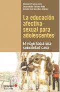 La educación afectiva-sexual para adolescentes. El viaje hacia una sexualidad sana