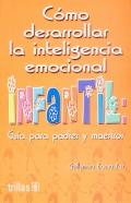 Cómo desarrollar la inteligencia emocional Infantil. Guía para padres y maestros.