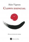 Clown esencial. El arte de reirse de si mismo