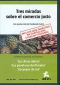 Tres miradas sobre el comercio justo. Incluye guía didáctica en castellano, catalán y euskera. ( DVD )