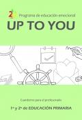 Programa de educación emocional UpToYou 1º y 2º ciclo de educación primaria. Cuaderno para el profesorado