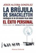 La brújula de shackleton Enseñanzas de un explorador polar sobre el éxito personal