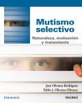 Mutismo selectivo. Naturaleza, evaluación y tratamiento