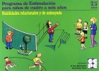 Habilidades Relacionales y de Autoayuda. Nivel 4-5 años. Programa de estimulación para niños de 4 a 6 años.