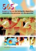 565 juegos y tareas de iniciación deportiva adaptada a las personas con discapacidad.