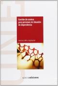 Gestión de centros para personas en situación de dependencia. Normas UNE y legislación. (CD)