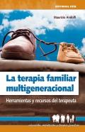 La terapia familiar multigeneracional. Herramientas y recursos del terapeuta