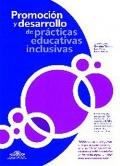 Promoción y desarrollo de prácticas educativas inclusivas.