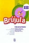 Brújula III. Libro de la tutoría. Programa comprensivo de orientación educativa para el segundo ciclo de Educación Primaria.