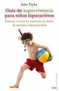 Guía de supervivencia para niños hiperactivos. Conocer y tratar los trastornos de déficit de atención e hiperactividad.