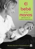 El bebé en tus manos. Método de las cadenas fisiológicas.