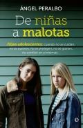De niñas a malotas. Hijas adolescentes, cuando no se cuidan, no se quieren, no se protegen, no se gustan, no confían en si mismas