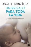 Un regalo para toda la vida. Guía de la lactancia materna. ( Bolsillo )