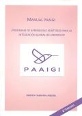 Manual PAAIGI. Programa de Aprendizaje para la Integración Global del Individuo