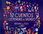 52 cuentos y leyendas del mundo. Historias para todo un año
