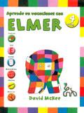 Aprende en vacaciones con Elmer. Cuaderno de vacaciones (4 años)