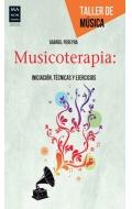 Musicoterapia. Iniciación, técnicas y ejercicios