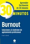 Burnout. Soluciones al síndrome de agotamiento profesional. Aprender fácilmente en 30 minutos.