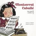 Montserrat Caballé. Valiente como tú