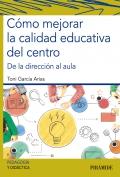 Cómo mejorar la calidad educativa del centro. De la dirección al aula
