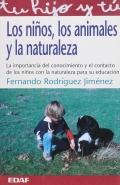 Los niños, los animales y la naturaleza. La importancia del conocimiento y el contacto de los niños con la naturaleza para su educación.