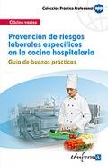 Prevención de riesgos laborales específicos en la cocina hospitalaria. Guía de buenas prácticas.