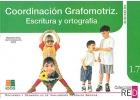 Coordinación grafomotriz. Escritura y ortografía. Refuerzo y desarrollo de habilidades mentales básicas. 1.7.