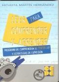 Leer para Comprender y Aprender. Programa de comprensión de textos (2) y estrategias de expresión.