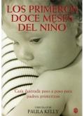 Los primeros doce meses del niño. Guía ilustrada paso a paso para padres primerizos