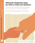 Atención temprana para su niño o niña con autismo. Cómo utilizar las actividades cotidianas para enseñar a los niños a conectar, comunicarse y aprender.