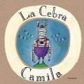 La cebra Camila. Libros para soñar.