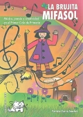 La brujita Mifasol. Música, poesía y creatividad en el Primer Ciclo de Primaria.