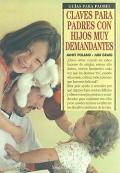Claves para padres con hijos muy demandantes. Guías para padres.