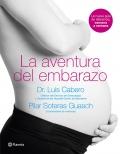 La aventura del embarazo. La nueva guía de referencia, semana a semana