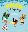 Paco y el hip-hop. Libro musical. Incluye 16 piezas musicales