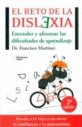 El reto de la dislexia. Entender y afrontar las dificultades de aprendizaje.