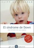 El síndrome de Down. Una introducción para padres. (Nueva edición revisada y ampliada)